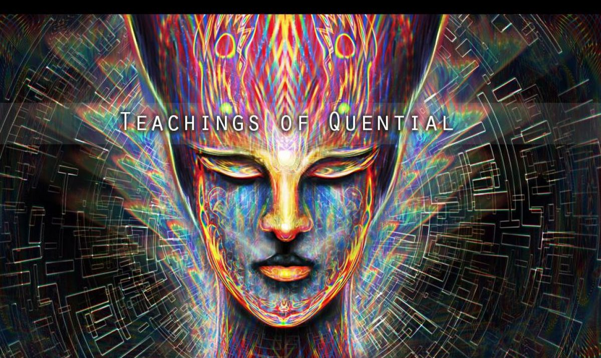 THE TEACHINGS OF QUENTIAL